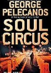 Soul Circus (Derek Strange and Terry Quinn, #3) Book by George Pelecanos