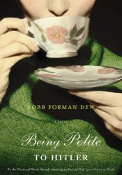 Being Polite to Hitler Book by Robb Forman Dew