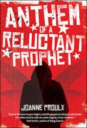 Anthem of a Reluctant Prophet Book by Joanne Proulx