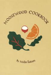 The Moosewood Cookbook: Recipes from Moosewood Restaurant, Ithaca, New York Book