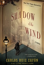 The Shadow of the Wind (The Cemetery of Forgotten Books, #1) Book