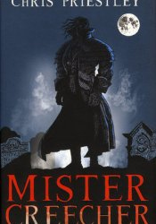 Mister Creecher Book by Chris Priestley