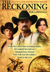 The Reckoning: Saga of a Civil War Blockade Runner Book by Bob Larranaga