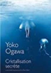 Cristallisation Secrète Book by Yōko Ogawa