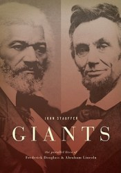 Giants: The Parallel Lives of Frederick Douglass and Abraham Lincoln Book by John Stauffer