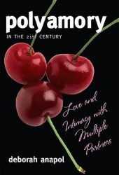 Polyamory in the 21st Century: Love and Intimacy with Multiple Partners Book