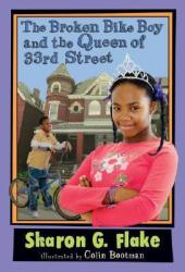 The Broken Bike Boy and the Queen of 33rd Street Book by Sharon G. Flake