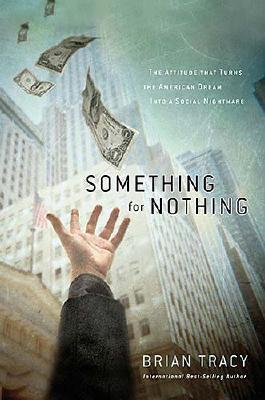 Download Something for Nothing: The All-Consuming Desire That Turns the American Dream Into a Social Nightmare