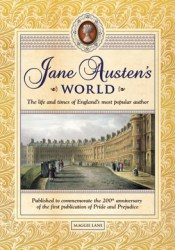 Jane Austen's World: The Life and Times of England's Most Popular Author Book by Maggie Lane