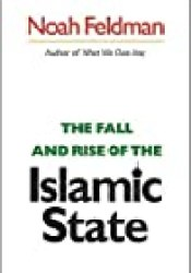The Fall and Rise of the Islamic State Book by Noah Feldman