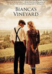 Bianca's Vineyard Book by Teresa Neumann