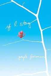 If I Stay (If I Stay, #1) Book