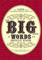 The Big Book of Words You Should Know: Over 3,000 Words Every Person Should be Able to Use (And a few that you probably shouldn't) Book by Michelle Bevilacqua