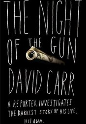 The Night of the Gun Book by David Carr