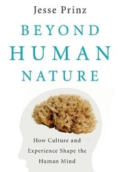 Beyond Human Nature: How Culture and Experience Shape the Human Mind Book by Jesse J. Prinz