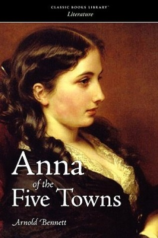 Anna of the Five Towns PDF Book by Arnold Bennett PDF ePub