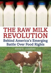 The Raw Milk Revolution: Behind America's Emerging Battle Over Food Rights Book by David E. Gumpert