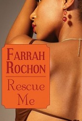Rescue Me (Holmes Brothers, #3) Book by Farrah Rochon