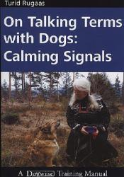On Talking Terms with Dogs: Calming Signals Book by Turid Rugaas