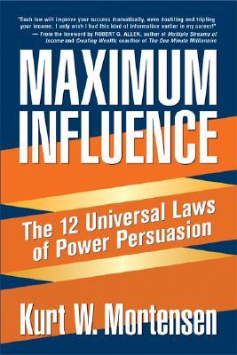 Download Maximum Influence: The 12 Universal Laws of Power Persuasion