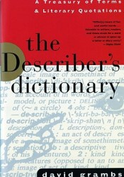 The Describer's Dictionary: A Treasury of Terms & Literary Quotations Book by David Grambs
