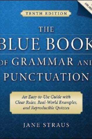 The Blue Book of Grammar and Punctuation: An Easy-to-Use Guide with Clear Rules, Real-World Examples, and Reproducible Quizzes PDF Book by Jane Straus PDF ePub