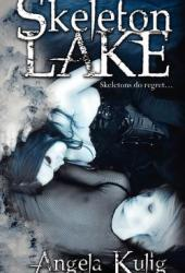 Skeleton Lake (Hollows #1) Book by Angela Kulig