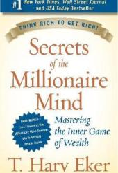 Secrets of the Millionaire Mind: Mastering the Inner Game of Wealth Book by T. Harv Eker