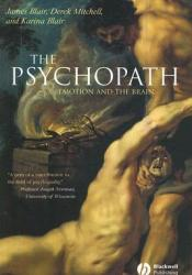 The Psychopath: Emotion and the Brain Book by James Blair