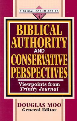 Biblical Authority and Conservative Perspectives, Vol. 1: Viewpoints from Trinity Journal  pdf