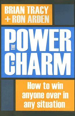 Download The Power of Charm: How to Win Anyone Over in Any Situation