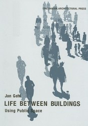 Life Between Buildings: Using Public Space Book by Jan Gehl
