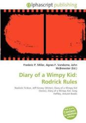 Diary of a Wimpy Kid: Rodrick Rules Book by Frederic P.  Miller