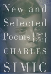 New and Selected Poems: 1962-2012 Book by Charles Simic