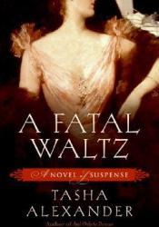 A Fatal Waltz (Lady Emily, #3) Book by Tasha Alexander