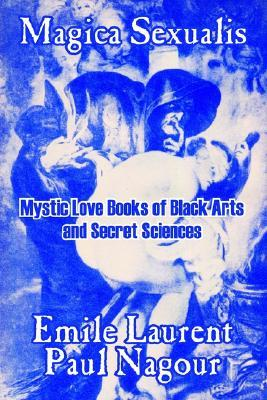 Download Magica Sexualis Mystic Love Books of Black Magic and Sexual