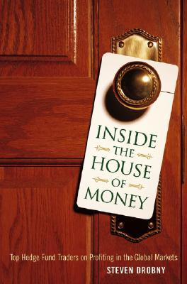Download Inside the House of Money: Top Hedge Fund Traders on Profiting in a Global Market