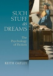 Such Stuff as Dreams: The Psychology of Fiction Book by Keith Oatley