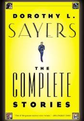 Dorothy L. Sayers: The Complete Stories Book by Dorothy L. Sayers