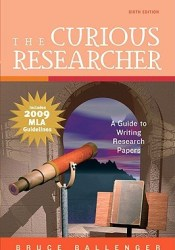 The Curious Researcher: A Guide to Writing Research Papers Book by Bruce Ballenger
