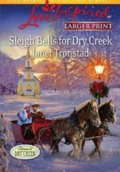 Sleigh Bells for Dry Creek Book by Janet Tronstad