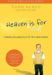 Heaven Is for Real: A Little Boy's Astounding Story of His Trip to Heaven and Back Book by Todd Burpo