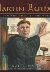 Martin Luther: A Man Who Changed the World Book by Paul L. Maier