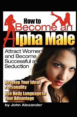 Download How to Become an Alpha Male