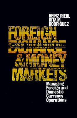 Download Foreign Exchange and Money Markets: Managing Foreign and Domestic Currency Operations