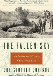 The Fallen Sky: An Intimate History of Shooting Stars Book by Christopher Cokinos