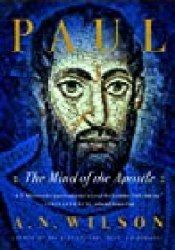 Paul: The Mind of the Apostle Book by A.N. Wilson