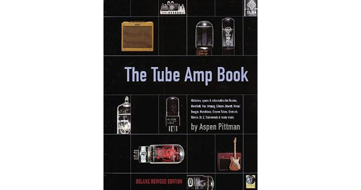 The Tube Amp Book Histories Specs And Schematics For