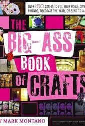 The Big-Ass Book of Crafts Book