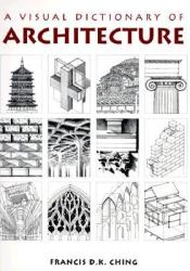 A Visual Dictionary of Architecture Book by Francis D.K. Ching